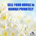 Selling Your House in Hawaii Privately